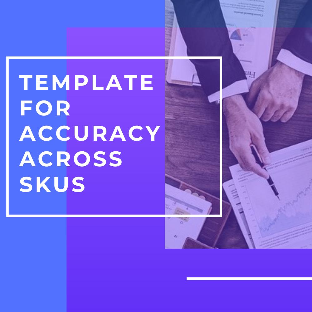 Accuracy Template  across SKUs